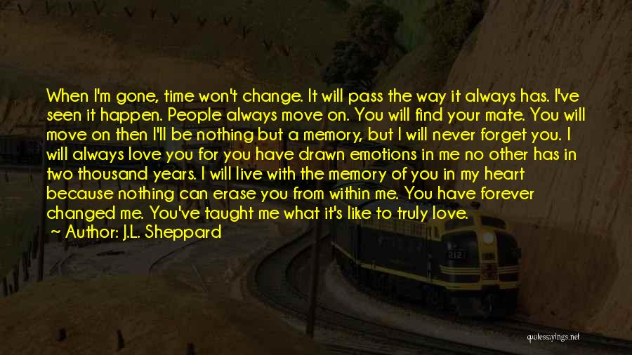 Forever In My Memory Quotes By J.L. Sheppard