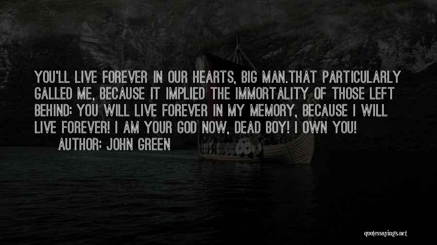 Forever In My Memory Quotes By John Green