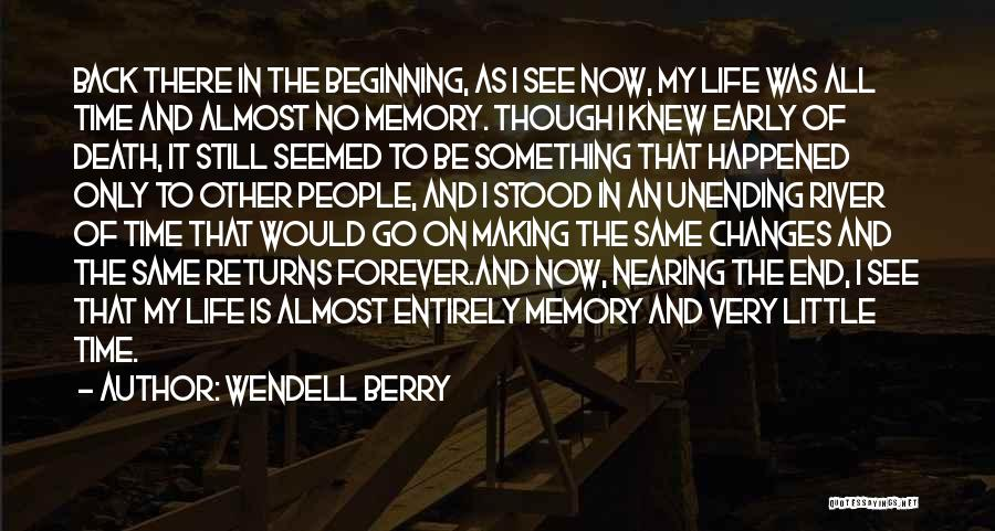 Forever In My Memory Quotes By Wendell Berry