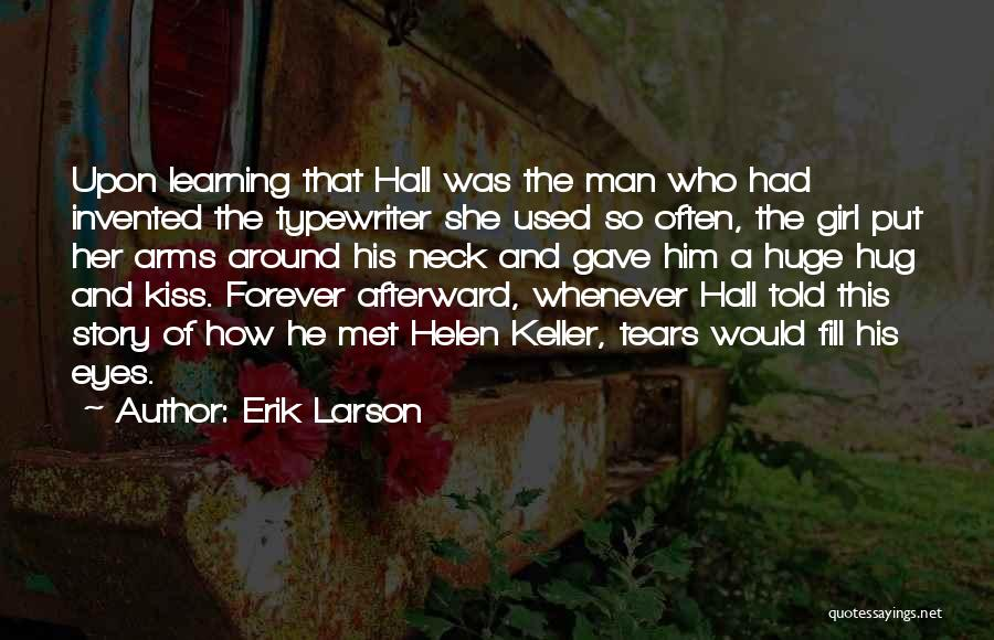 Forever In Your Arms Quotes By Erik Larson