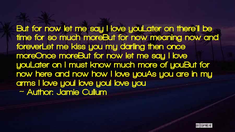 Forever In Your Arms Quotes By Jamie Cullum