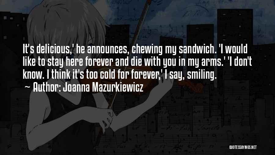 Forever In Your Arms Quotes By Joanna Mazurkiewicz