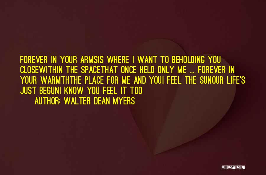 Forever In Your Arms Quotes By Walter Dean Myers