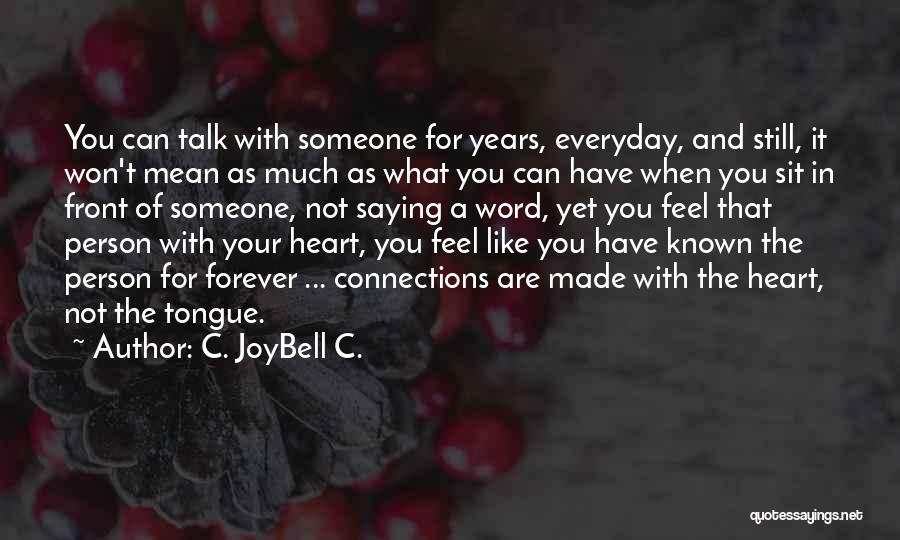 Forever In Your Heart Quotes By C. JoyBell C.