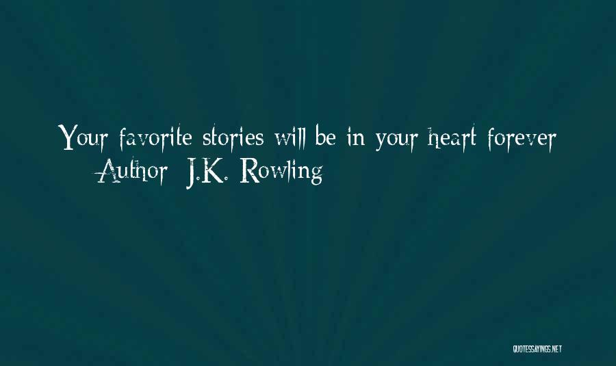 Forever In Your Heart Quotes By J.K. Rowling