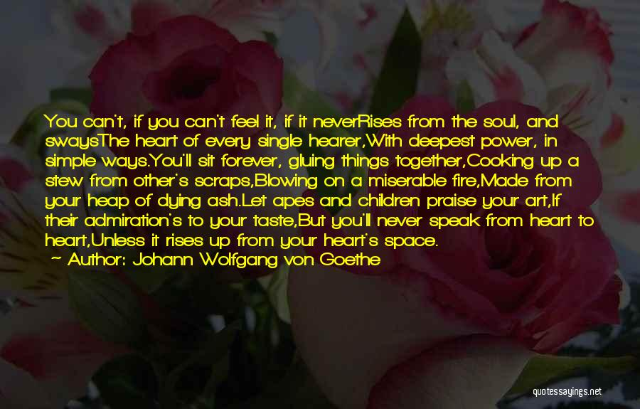 Forever In Your Heart Quotes By Johann Wolfgang Von Goethe