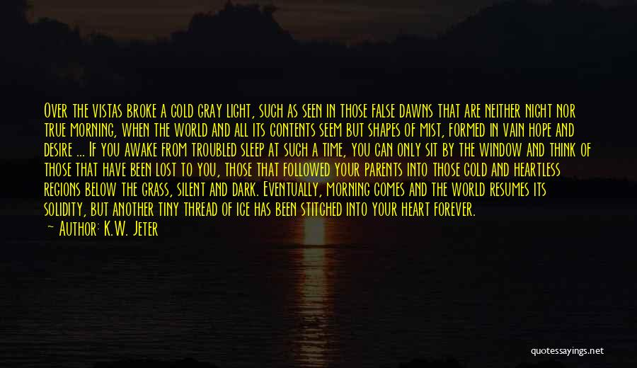 Forever In Your Heart Quotes By K.W. Jeter