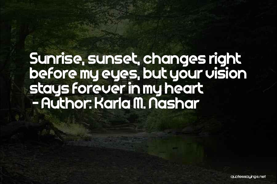 Forever In Your Heart Quotes By Karla M. Nashar