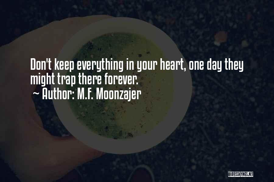 Forever In Your Heart Quotes By M.F. Moonzajer