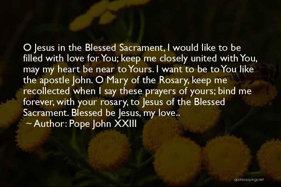 Forever In Your Heart Quotes By Pope John XXIII