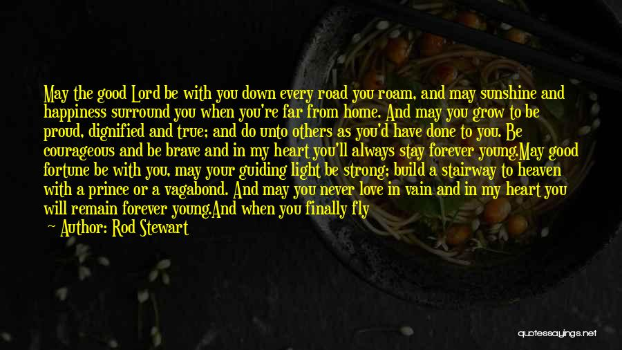 Forever In Your Heart Quotes By Rod Stewart