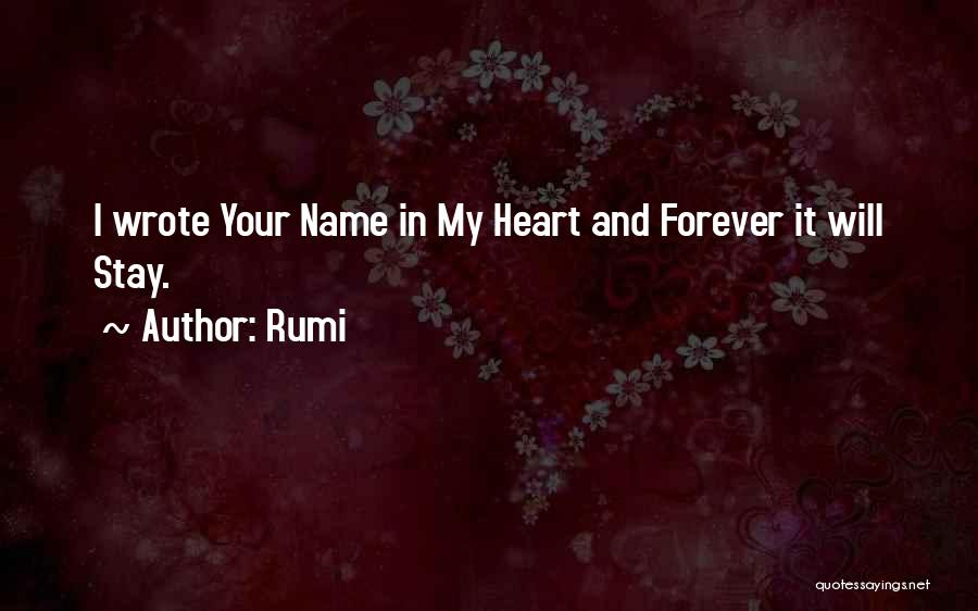 Forever In Your Heart Quotes By Rumi
