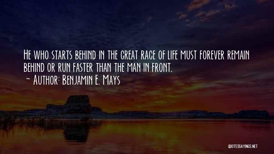 Forever Starts Now Quotes By Benjamin E. Mays