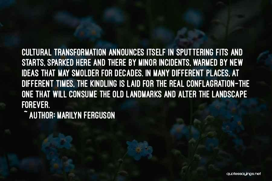Forever Starts Now Quotes By Marilyn Ferguson
