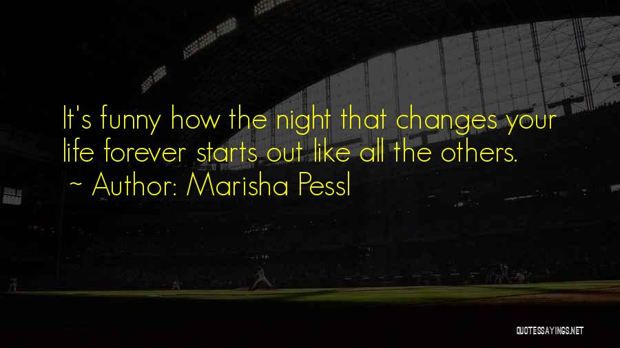 Forever Starts Now Quotes By Marisha Pessl