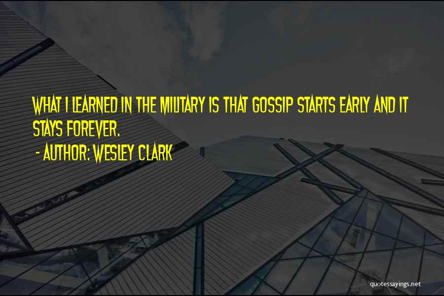 Forever Starts Now Quotes By Wesley Clark