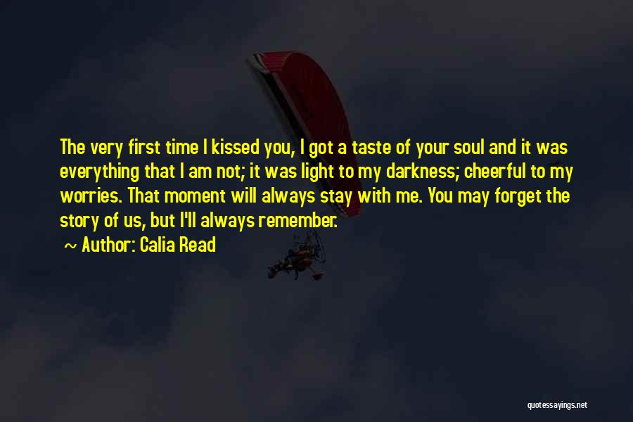 Forget All Your Worries Quotes By Calia Read