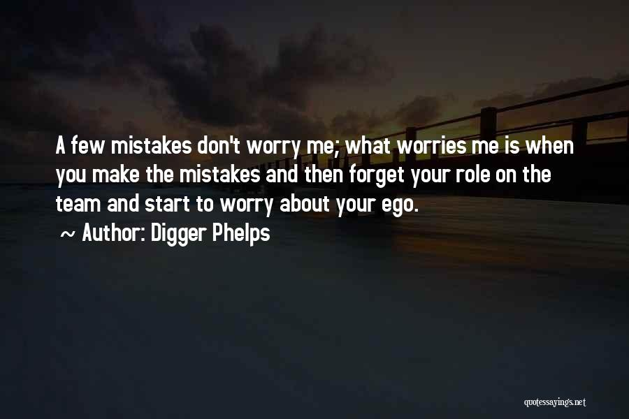 Forget All Your Worries Quotes By Digger Phelps