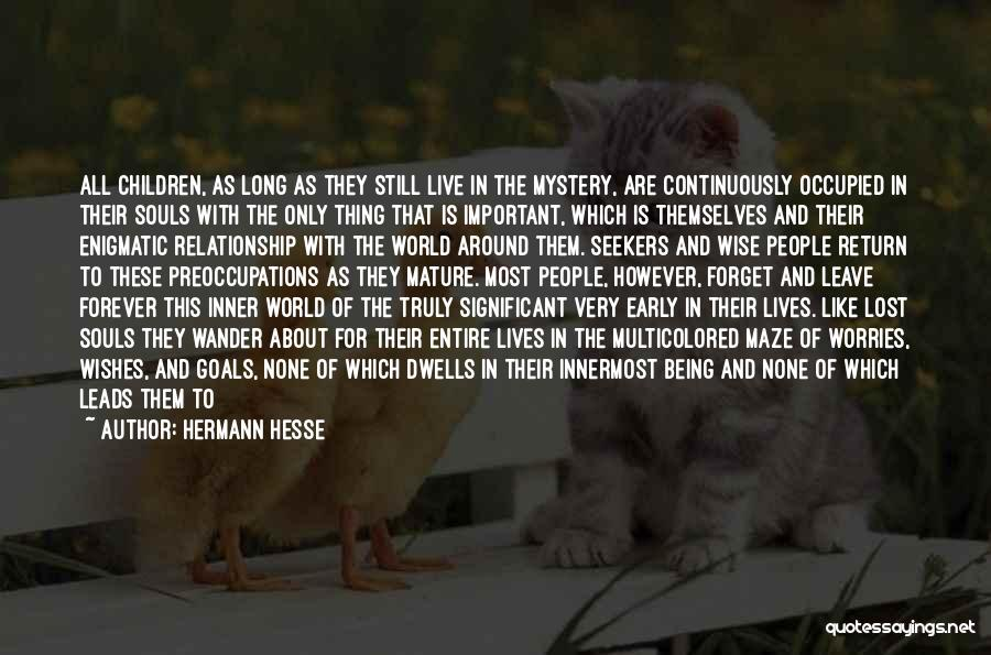 Forget All Your Worries Quotes By Hermann Hesse