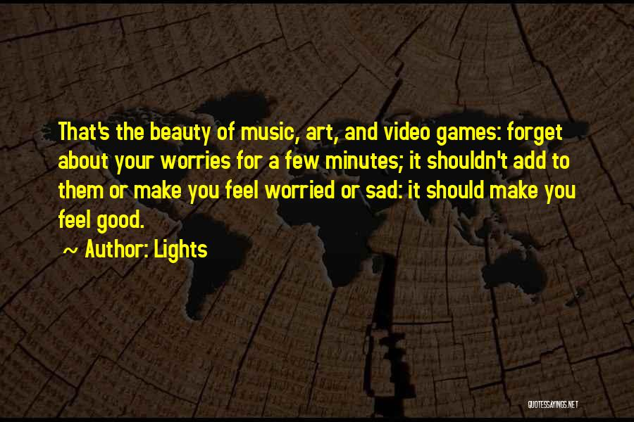 Forget All Your Worries Quotes By Lights
