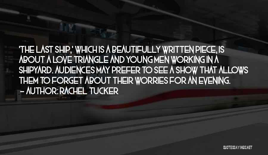 Forget All Your Worries Quotes By Rachel Tucker
