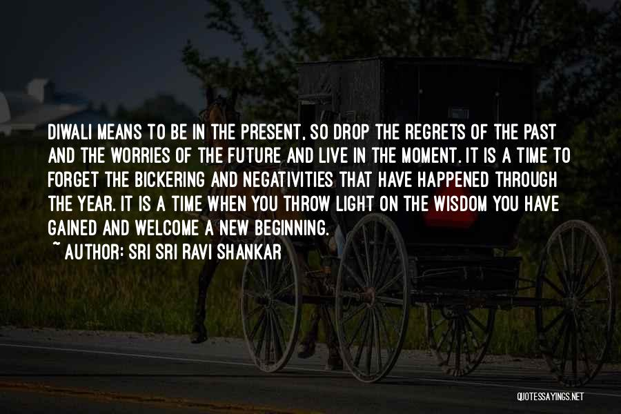Forget All Your Worries Quotes By Sri Sri Ravi Shankar