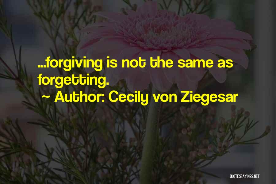 Forgetting And Forgiving Quotes By Cecily Von Ziegesar
