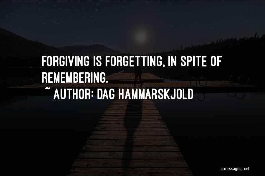 Forgetting And Forgiving Quotes By Dag Hammarskjold