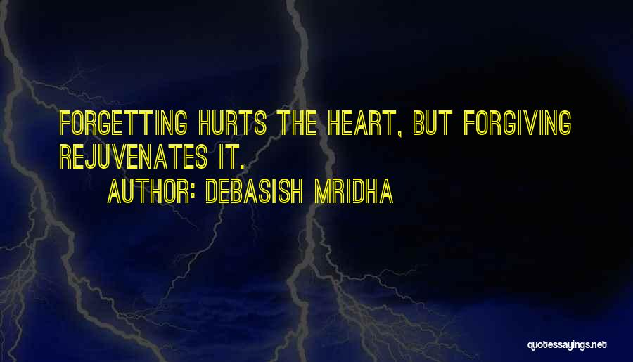 Forgetting And Forgiving Quotes By Debasish Mridha
