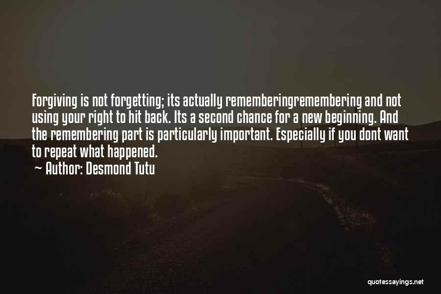 Forgetting And Forgiving Quotes By Desmond Tutu