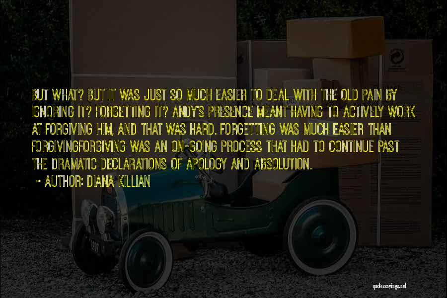 Forgetting And Forgiving Quotes By Diana Killian
