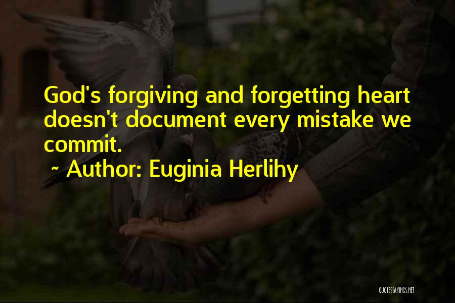 Forgetting And Forgiving Quotes By Euginia Herlihy