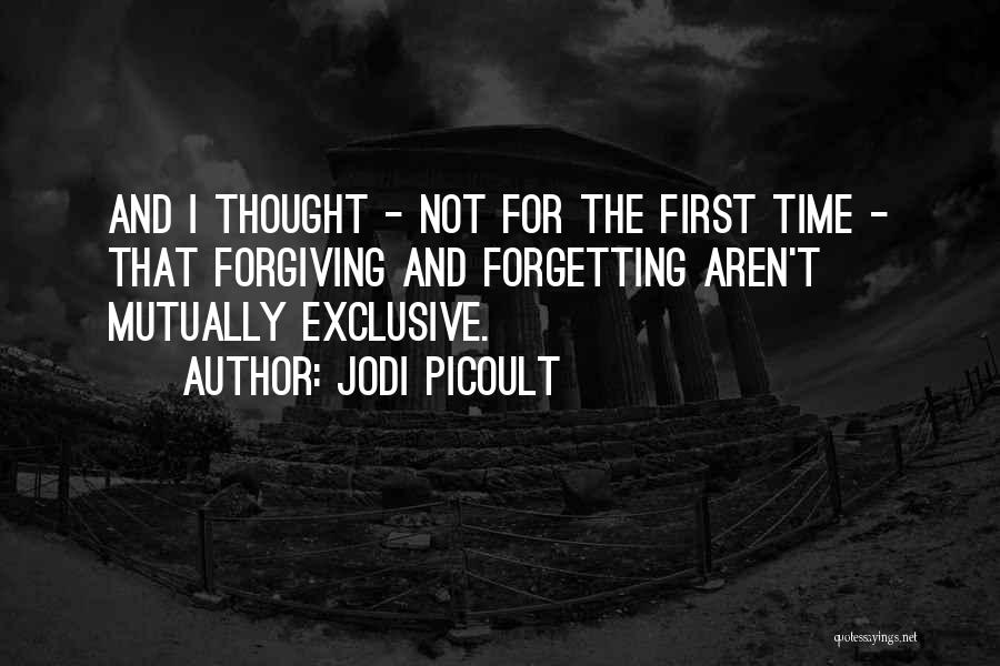 Forgetting And Forgiving Quotes By Jodi Picoult