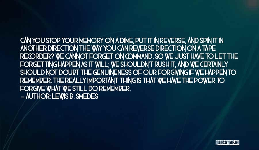 Forgetting And Forgiving Quotes By Lewis B. Smedes