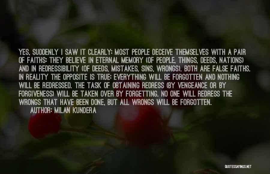 Forgetting And Forgiving Quotes By Milan Kundera