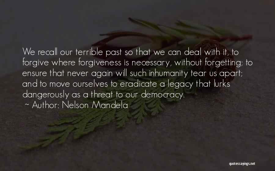Forgetting And Forgiving Quotes By Nelson Mandela
