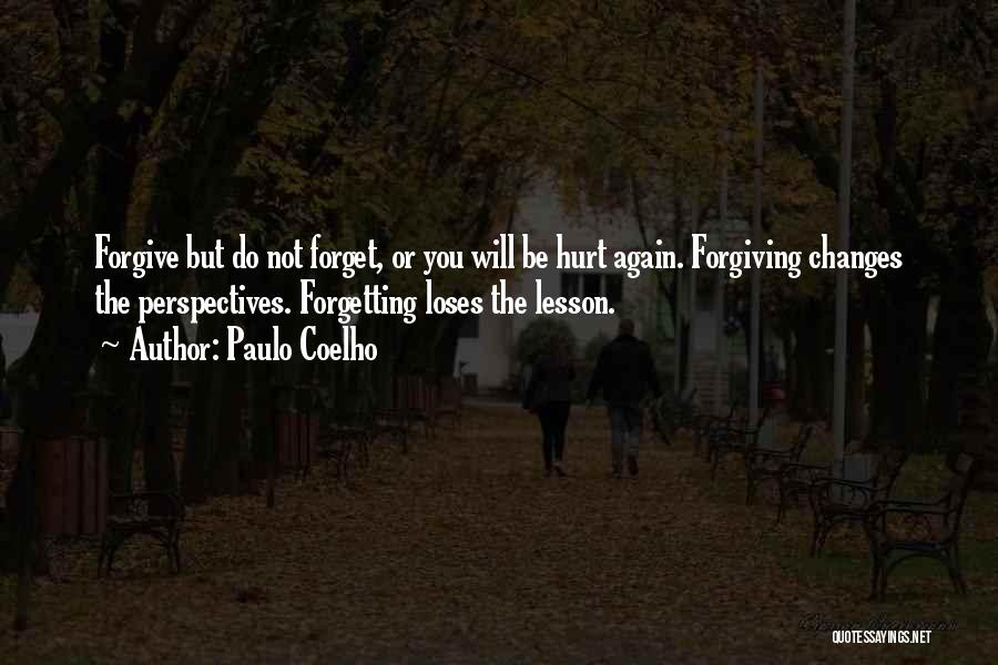 Forgetting And Forgiving Quotes By Paulo Coelho
