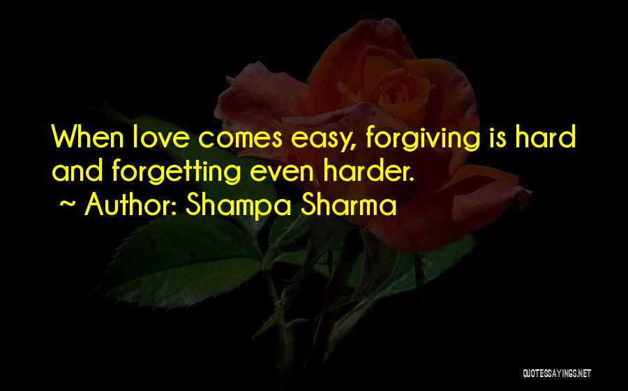 Forgetting And Forgiving Quotes By Shampa Sharma