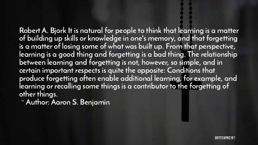 Forgetting Important Things Quotes By Aaron S. Benjamin