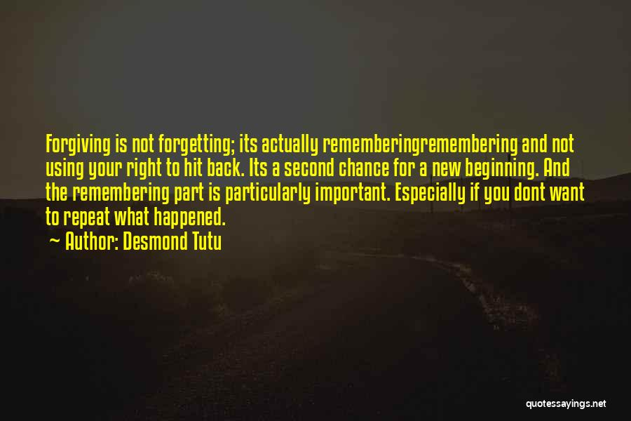 Forgetting Important Things Quotes By Desmond Tutu