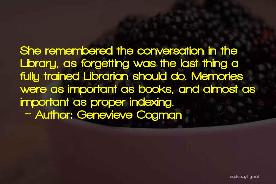 Forgetting Important Things Quotes By Genevieve Cogman