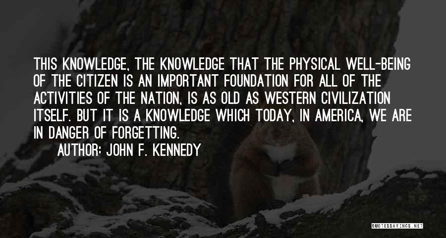 Forgetting Important Things Quotes By John F. Kennedy