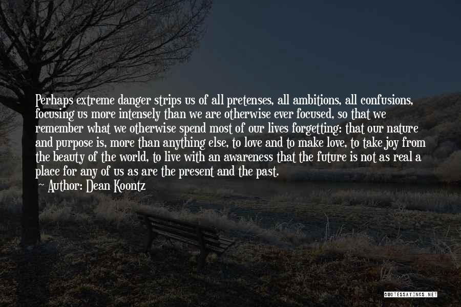 Forgetting Our Past Quotes By Dean Koontz