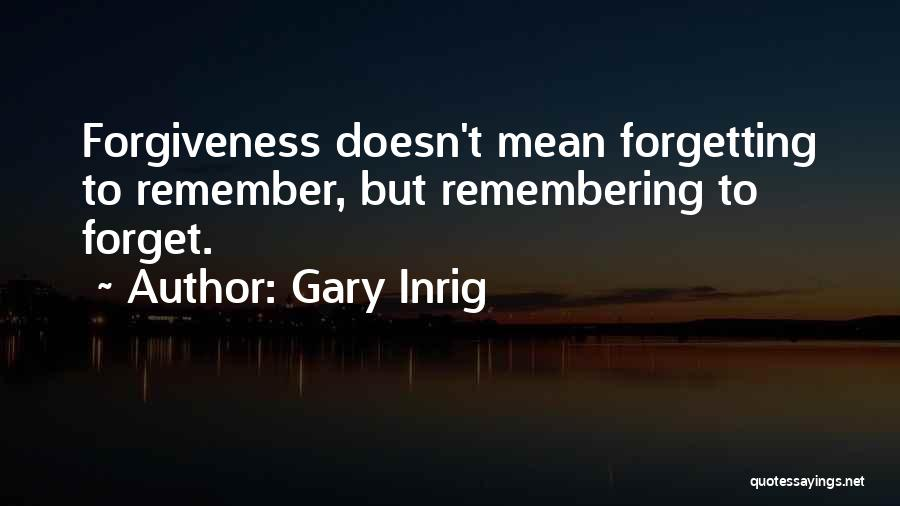 Forgetting Our Past Quotes By Gary Inrig