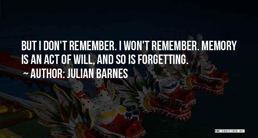 Forgetting Our Past Quotes By Julian Barnes