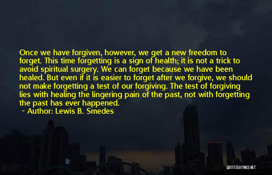 Forgetting Our Past Quotes By Lewis B. Smedes