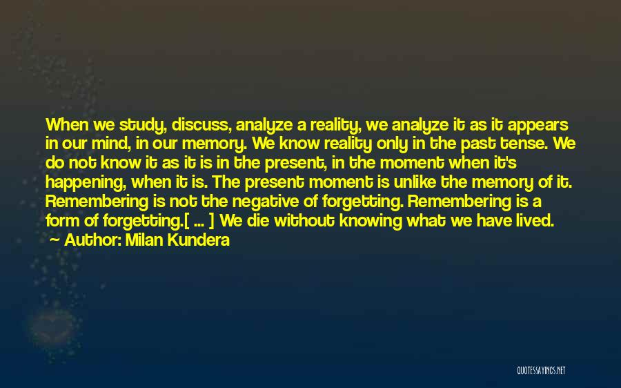 Forgetting Our Past Quotes By Milan Kundera