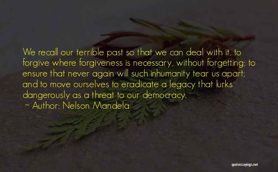 Forgetting Our Past Quotes By Nelson Mandela