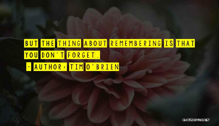 Forgetting Our Past Quotes By Tim O'Brien