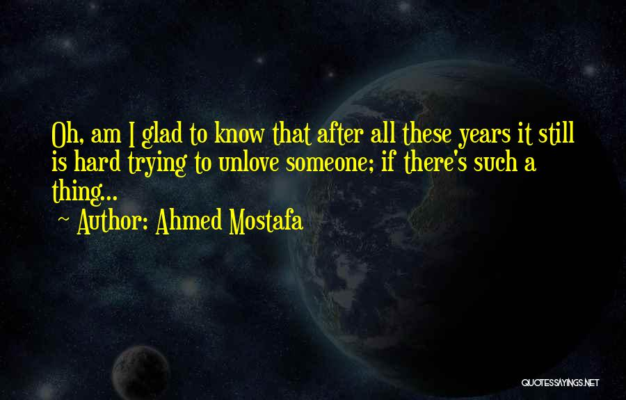 Forgetting Past Relationship Quotes By Ahmed Mostafa